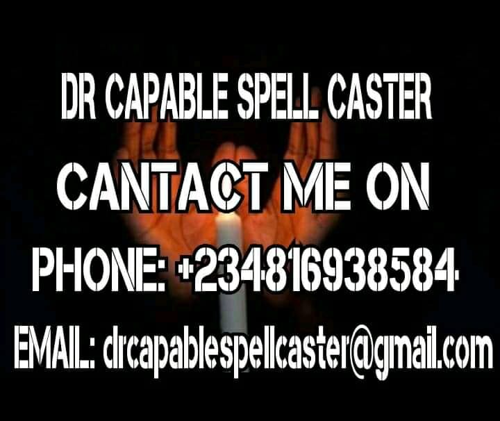 CONTACT DR CAPABLE FOR INSTANT LOVE SPELL THAT WORKS OVERNIGHT +2348116938584