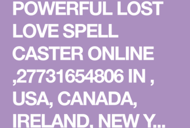 Classified ads ONLINE POWERFUL BLACK MAGIC LOST LOVE SPELL CASTER +27731654806 IN MAURITIUS,USA,CANADA,IRELAND,NEW YORK,UK,OMAN  (WHATS APP) +27731654806