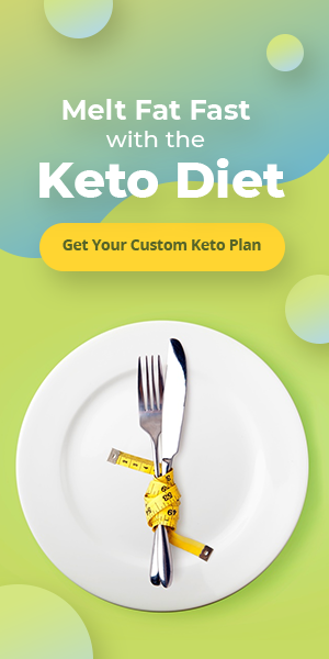 """""""Melt Fat Fast with the Keto Diet. Get Your Custom Keto Plan"""""""