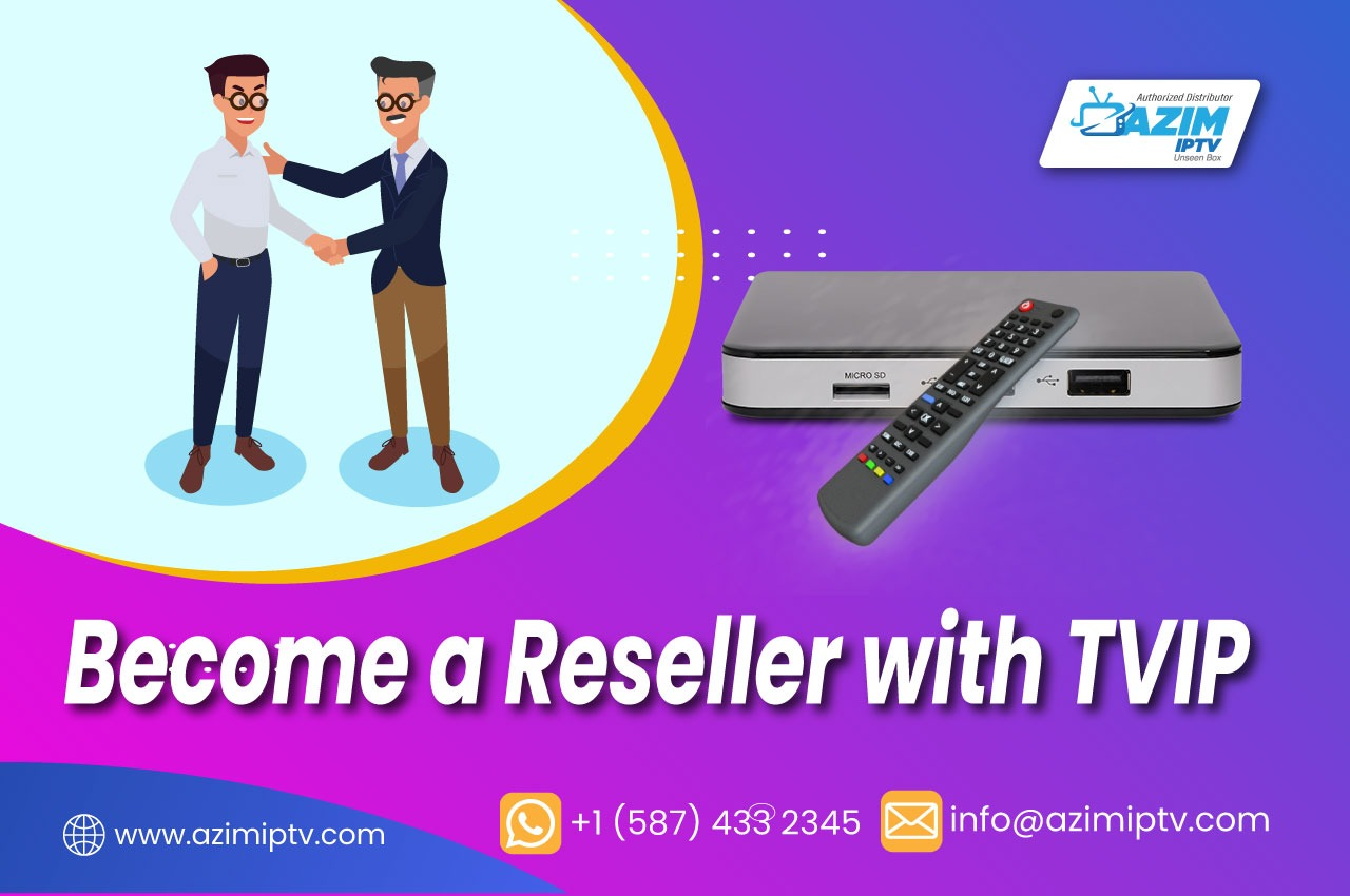 Become a Reseller with TVIP